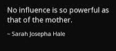 Sarah Josepha Hale Quote